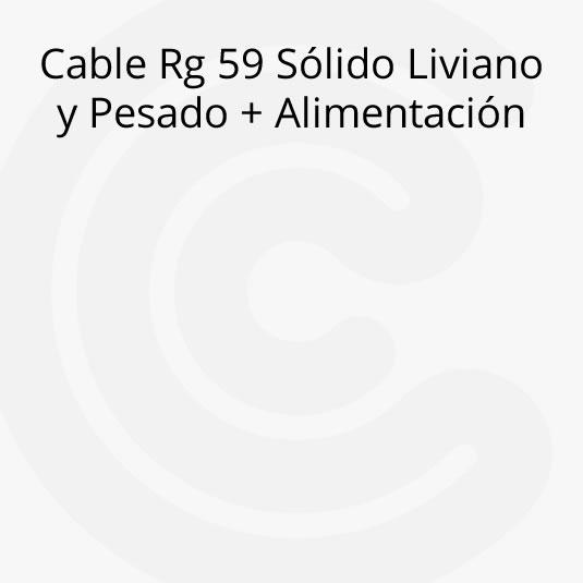 Cable Coaxil Rg 59 Sólido, Liviano y Pesado + Alimentación